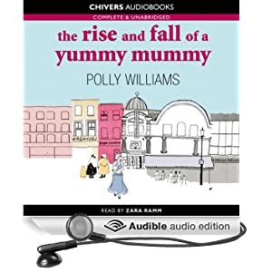 The Rise and Fall of a Yummy Mummy (Unabridged)