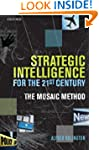 Strategic Intelligence for the 21st C...