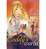 img - for [ Caddy's World ] CADDY'S WORLD by McKay, Hilary ( Author ) ON Mar - 20 - 2012 Hardcover book / textbook / text book