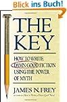 The Key: How to Write Damn Good Ficti...