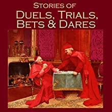 Stories of Duels, Trials, Bets and Dares (       UNABRIDGED) by J. S. Fletcher, Barry Pain, Stacy Aumonier, W. W. Jacobs, Leonard Merrick, Maxim Gorky, Alexandre Dumas Narrated by Cathy Dobson