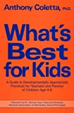 img - for What's Best for Kids: A Guide to Developmentally Appropriate Practices for Teachers And... by Coletta Anthony J. (1991-11-01) Paperback book / textbook / text book