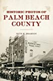 img - for Historic Photos of Palm Beach book / textbook / text book
