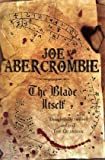 Joe Abercrombie The Blade Itself: Book One Of The First Law (Gollancz S.F.)