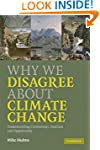 Why We Disagree About Climate Change:...