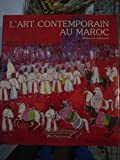 img - for L'Art contemporain au Maroc (French Edition) book / textbook / text book