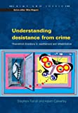 Understanding Desistance from Crime: Emerging Theoretical Directions in Resettlement and Rehabilitation (Crime and Justice)