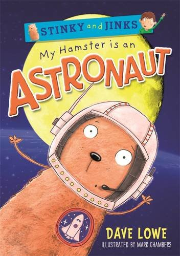 My Hamster is an Astronaut (Stinky and Jinks)