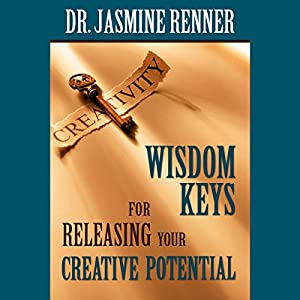 Wisdom Keys for Releasing Your Creative Potential Audiobook
