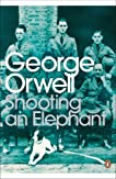 Shooting an Elephant (Penguin Modern Classics)