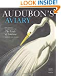 Audubon's Aviary: The Original Waterc...