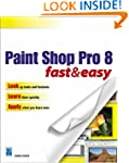 Paint Shop Pro 8 Fast and Easy (Fast...