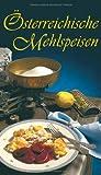 Österreichische Mehlspeisen: Die 80 beliebtesten Mehlspeisen-Rezepte der Österreichischen Küche (KOMPASS-Kochbücher)