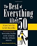 img - for The Best of Everything After 50: The Experts' Guide to Style, Sex, Health, Money, and More book / textbook / text book