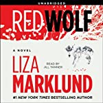 Red Wolf: A Novel (       UNABRIDGED) by Liza Marklund Narrated by Jill Tanner
