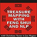 Treasure Mapping with Feng Shui and NLP (       UNABRIDGED) by Christiane Turner, Jan Magner Narrated by Christiane Turner, Jan Magner