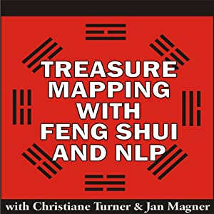 Treasure Mapping with Feng Shui and NLP | [Christiane Turner, Jan Magner]