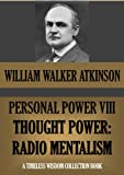 img - for PERSONAL POWER VIII. THOUGHT POWER: Radio-Mentalism (Timeless Wisdom Collection) book / textbook / text book