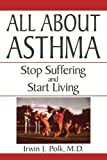 img - for All About Asthma: Stop Suffering And Start Living by Polk Irwin J. (1997-03-22) Paperback book / textbook / text book