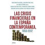 Las crisis financieras en la España contemporánea, 1850-2012 (Letras De Critica)
