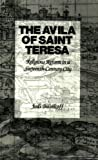 img - for The Avila of Saint Teresa: Religious Reform in a Sixteenth-Century City by Jodi Bilinkoff (1992-04-01) book / textbook / text book