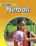 Edward Way Get Sporty: Netball.