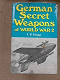 German secret weapons of World War II, (Illustrated histories of twentieth century arms) (0668023376) by Hogg, Ian V