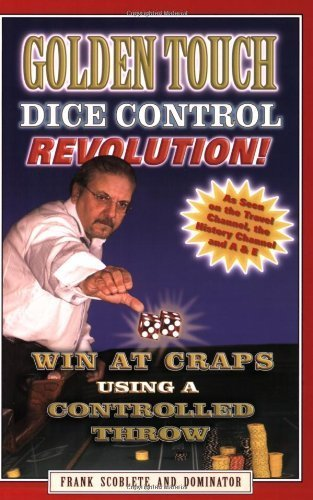 Golden Touch Dice Control Revolution! How to Win at Craps Using a Controlled Dice Throw! Paperback - October 5, 2005 (Craps Dice Control compare prices)