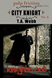 img - for Knights Out (City Knight #4) (Pulp Friction) book / textbook / text book