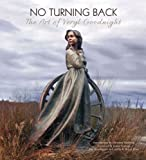 img - for No Turning Back: The Art of Veryl Goodnight book / textbook / text book