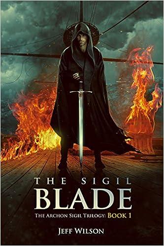 The Sigil Blade (Archon Sigil Trilogy #1) - Jeff Wilson