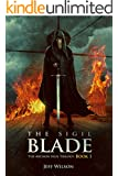 The Sigil Blade (Archon Sigil Trilogy Book 1)
