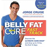 The Belly Fat Cure Fast Track: Discover the Ultimate Carb Swap and Drop Up to 14 lbs. the First 14 Daysby Jorge Cruise
