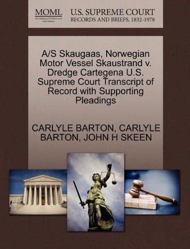 A/S Skaugaas, Norwegian Motor Vessel Skaustrand v. Dredge Cartegena U.S. Supreme Court Transcript of Record with Supporting Pleadings