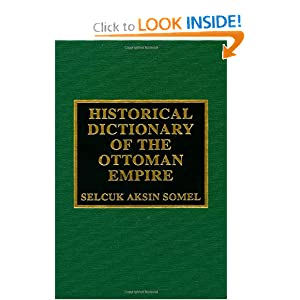 Historical Dictionary of the Ottoman Empire  by Selcuk Aksin Somel