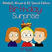 Birthday Surprise: Rebekah, Mouse, & RJ: Special Edition | PJ Ryan