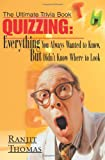 img - for Quizzing: Everything You Always Wanted to Know but Didn't Know Where to Look (The Ultimate Trivia Book) book / textbook / text book
