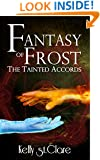 Fantasy of Frost (The Tainted Accords Book 1)