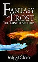Fantasy of Frost (The Tainted Accords Book 1) [Kindle Edition]