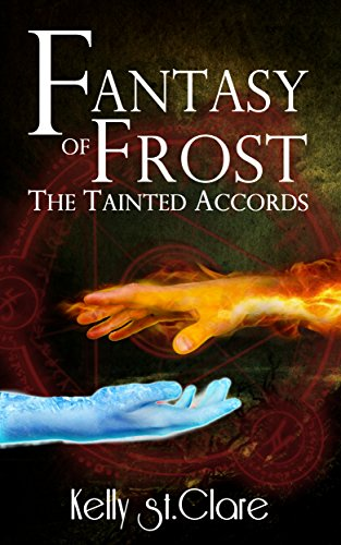 Fantasy of Frost (The Tainted Accords Book 1) by Kelly St Clare