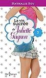 La Vie sucrée de Juliette Gagnon, tome 3: Escarpins vertigineux et café frappé à la cannelle