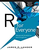 R for Everyone: Advanced Analytics and Graphics (Addison-Wesley Data & Analytics Series)