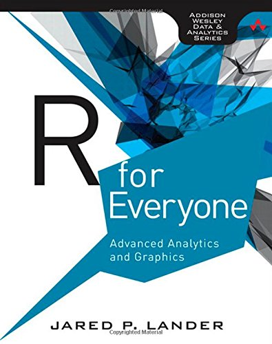 R for Everyone:Advanced Analytics and Graphics (Addison-Wesley Data and Analytics)