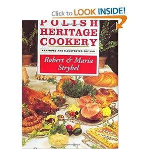 Polish Heritage Cookery [POLISH HERITAGE COOKERY] [Hardcover] Robert'(Author) Strybel, Maria(Author) Strybel