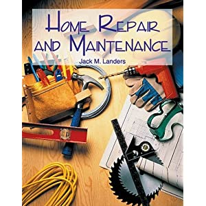 Home Repair and Maintenance: Jack M. Landers ...