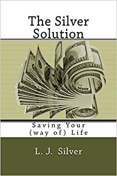 The Silver Solution: Saving Your (way Of) Life