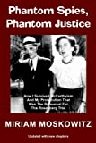 img - for Phantom Spies, Phantom Justice: How I Survived McCarthyism And My Prosecution That Was The Rehearsal For the Rosenberg Trial -- Updated Edition book / textbook / text book