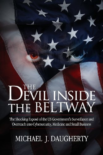 By Michael J. Daugherty The Devil Inside the Beltway: The Shocking Expose of the US Government's Surveillance and Overreach (Softcover) [Paperback] (The Devil Inside The Beltway compare prices)
