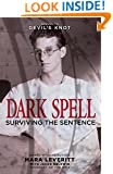 Dark Spell: Surviving the Sentence (Justice Knot Trilogy) (Volume 2)