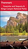 Frommers Yosemite and Sequoia / Kings Canyon National Parks (Park Guides)
